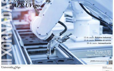 """La IIJT AER-UVIGO tomará la forma de 3 mesas redondas los 3 últimos miércoles de mayo, con 3 temáticas diferentes: """"Robótica Industrial"""", «Robótica de servicio» y «Automatización»"""
