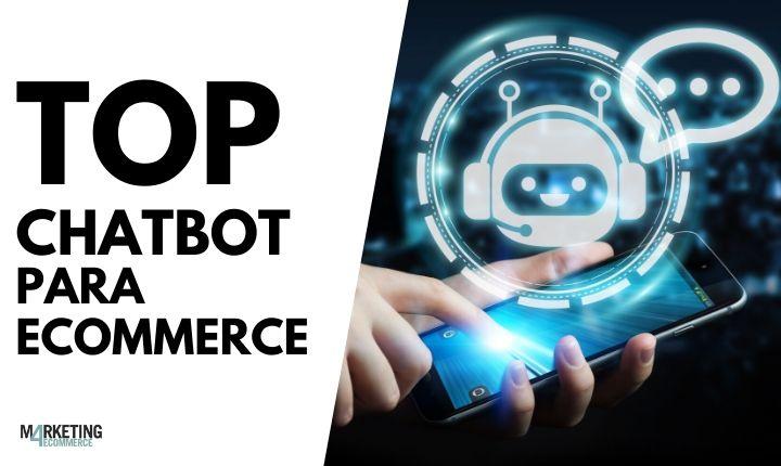 Top +20: las mejores herramientas de chatbot para tu eCommerce [2021]